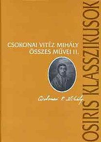240 éve született Debrecenben CSOKONAI VITÉZ MIHÁLY - Csokonai Vitéz Mihály összes művei I-II.